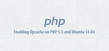 How To Enable PHP 5.5 Opcache on Ubuntu 14.04