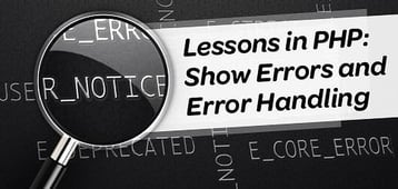 Lessons in PHP: Show Errors and Error Handling