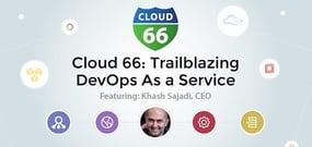 Cloud 66: Trailblazing DevOps As a Service