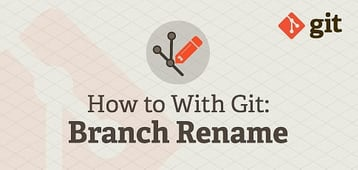 How to With Git: Rename Branch