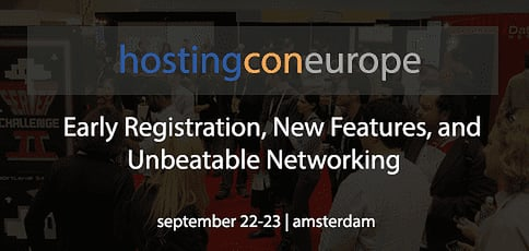 HostingCon Europe: Early Registration, New Features, and Unbeatable Networking