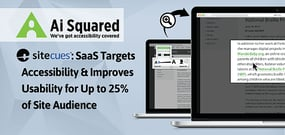 """Ai Squared's sitecues<span class=""""registered"""">®</span>: SaaS Targets Accessibility &#038; Improves Usability for Up to 25% of Site Audience"""