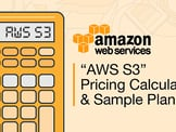 """AWS S3"" Pricing (Calculator & Sample Plan)"