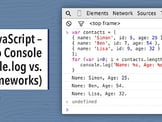 JavaScript - Log to Console (console.log vs. frameworks)