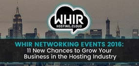 The WHIR Networking Events Return — 11 New Chances to Create & Foster Lasting Business Relationships in Hosting