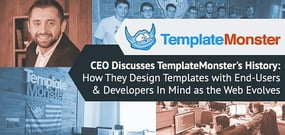 CEO Discusses TemplateMonster's History: How They Design Templates with End-Users & Developers In Mind as the Web Evolves
