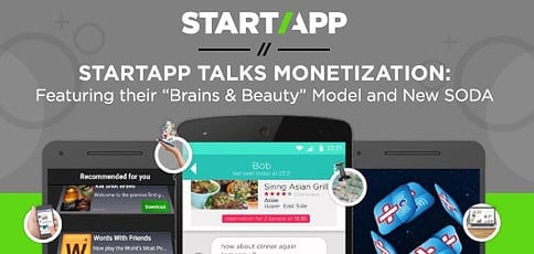 "Monetize Online Projects with StartApp — Develop an Ad Experience That Won't Interrupt the App Experience with New ""SODA"" Platform"