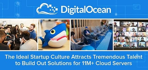 "Hanging Out with Team DigitalOcean &mdash; The Ideal Startup Culture Attracts Terrific Talent to Build Out Solutions for 11M<span style=""vertical-align:text-top;"">+</span> Cloud Servers"