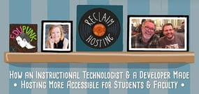 Reclaim Hosting: An Instructional Technologist and a Developer Team Up to Provide Practical and Simple Hosting for Universities