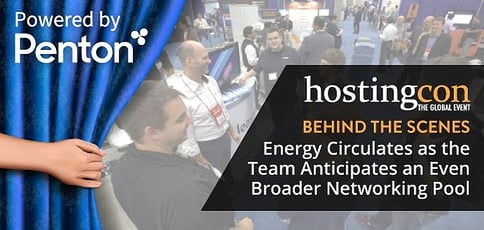 """HostingCon """"Behind the Scenes"""" — Energy Circulates as the Team Anticipates a Broader Networking Pool for Hosts, ISPs, Telcos, & VARs"""