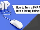 """PHP """"Array to String"""" (Examples of  How to Use the <em>implode</em> Function)"""
