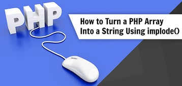 "PHP ""Array to String"" (Examples of  How to Use the <em>implode</em> Function)"