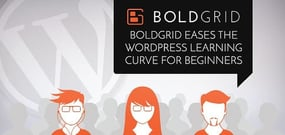 BoldGrid Imagines an Intuitive WordPress: Easing the Learning Curve for Beginners & Adding Revenue Streams for Professional Developers