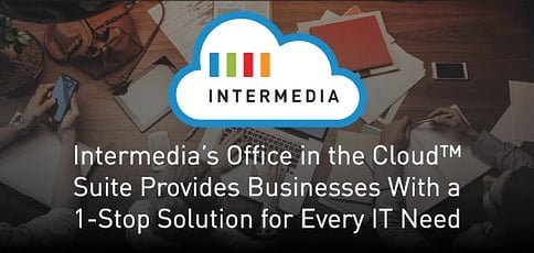 Intermedia's Office in the Cloud™ Suite Provides Businesses With a One-Stop Solution for Every IT Need