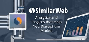 Analyzing the Online World: How SimilarWeb Continues to Disrupt the Market by Providing Competitive Analysis and Actionable Insights