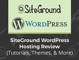 SiteGround WordPress Hosting Review (Tutorials, Themes, & More)