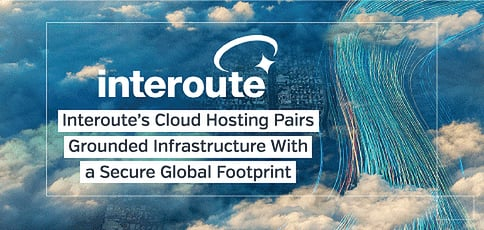 How Interoute Global Network Benefits Businesses