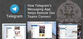 How Telegram's Secure, Cloud-Based Messaging App Can Help Local and Remote Dev Teams Connect and Collaborate