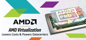 From Software-Based Machines to On-Chip Tech: How AMD Reimagined Virtualization to Help Datacenters Lower Costs and Optimize Efficiency