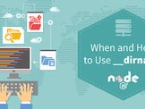 """How and When to Use """"Nodejs __dirname"""""""