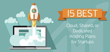 15 Best: Hosting for Startups (Cloud, Cheap, or Dedicated Hosts)