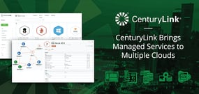 Manage Multiple Cloud Platforms With Cloud Application Manager™ — How CenturyLink's Managed Services Ease Infrastructure Headaches