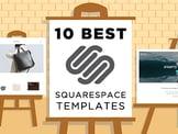 10 Best Squarespace Templates (For Blogs, Videos, Photographers, etc.)