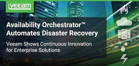 Veeam Shows Continuous Innovation With Availability Orchestrator™ — Automating Disaster Recovery Solutions for Enterprises