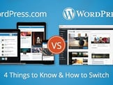 WordPress.com vs. WordPress.org — 4 Things to Know & How to Switch