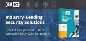 How ESET's Industry-Leading Security Solutions Are Empowering 100M+ Users Worldwide to Enjoy Technology Safely