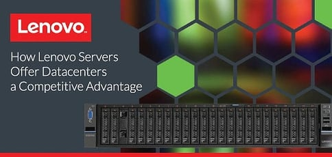 Lenovo Servers Offer Datacenters A Competitive Advantage