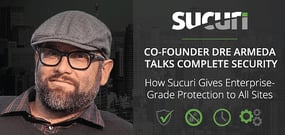 Sucuri Co-Founder Dre Armeda Talks Website Security: How the Platform Provides Affordable, Cloud-Based Security for Every Site