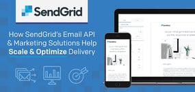 SendGrid Helps 50,000+ Businesses Deliver 30 Billion Messages Per Month — Reaching Targeted Audiences Via Robust Email API & Marketing Solutions