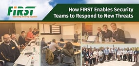 FIRST: Global Forum Empowers Incident Response Teams to Fight Emerging Security Threats by Sharing Information and Expertise