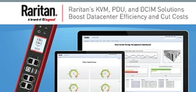 Raritan's 3-Pronged Portfolio of KVM, PDUs, and DCIM Gives Datacenters a Holistic Approach to Infrastructure to Cut Costs and Increase Efficiencies