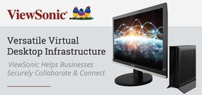 ViewSonic's Versatile VDI Makes Enterprise-Grade Computing Available to SMBs, Helping Them Securely Connect & Collaborate