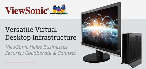 Viewsonic Vdi Helps Businesses Securely Collaborate And Connect