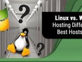 Linux Hosting vs. Windows Hosting (2020): 6 Differences & 6 Best Hosts