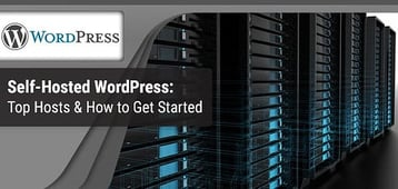 "5 Best ""Self-Hosted WordPress"" Hosts & How to Get Started"