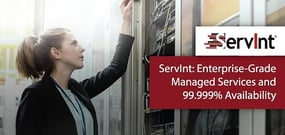 ServInt's 20-Year Legacy: Bringing Enterprise-Class Managed Services and Innovative High-Availability Hosting to Mid-Market Businesses