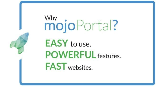 "Textual graphic stating ""Why mojoPortal? Easy to use. Powerful features. Fast websites."""