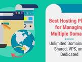 """8 Best """"Hosting for Multiple Domains"""" — Host Multiple Accounts"""
