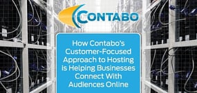 How Contabo's Customer-Focused Approach to Hosting is Helping Thousands of Businesses Around the World Connect With Audiences Online