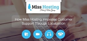 Miss Hosting — How the New Service-Minded Player in the Hosting Industry is Innovating Approaches to Customer Support Through Localization