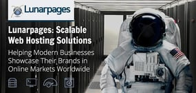 Lunarpages: Scalable, Enterprise-Grade Hosting Solutions to Help Modern Businesses Showcase Their Brands in Online Markets Worldwide