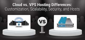 "5 ""Cloud Hosting vs. VPS"" Differences 2020 — Top Cloud & Virtual Servers"
