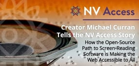 Creator Michael Curran Tells the Story of NV Access — How the Open-Source Approach to Screen-Reading Software is Making the Web Accessible to All
