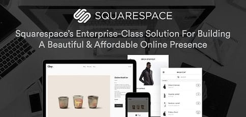 Squarespace: An Enterprise-Class Solution for Building a Beautiful Online Presence with Accessible Price Points for SMBs and Budding Entrepreneurs