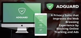 AdGuard: A Privacy Suite that Improves the Web Browsing Experience by Blocking Online Tracking and Ads