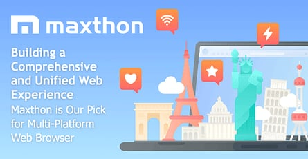 Building a Comprehensive and Unified Web Experience: Maxthon is Our Pick for Multi-Platform Web Browser